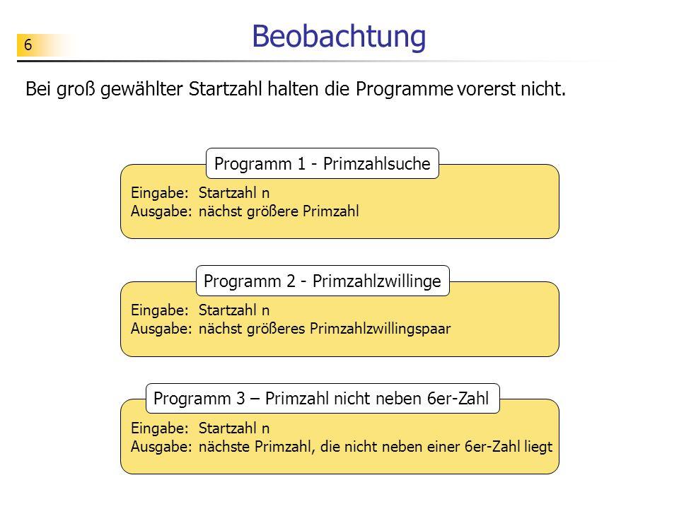 6 Beobachtung Bei groß gewählter Startzahl halten die Programme vorerst nicht.