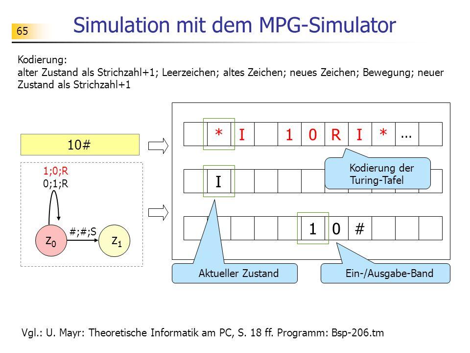 65 Simulation mit dem MPG-Simulator Vgl.: U.Mayr: Theoretische Informatik am PC, S.