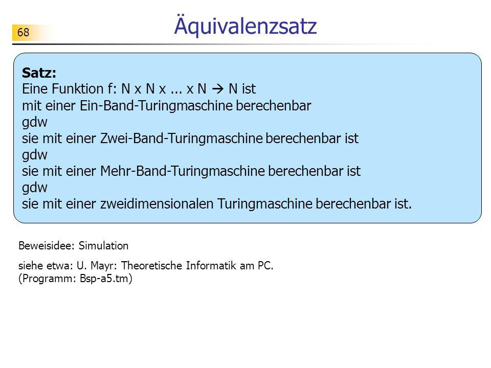 68 Äquivalenzsatz Satz: Eine Funktion f: N x N x...
