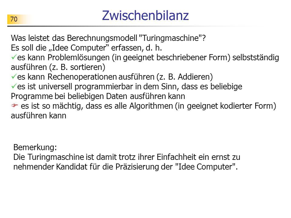 70 Zwischenbilanz Was leistet das Berechnungsmodell Turingmaschine .