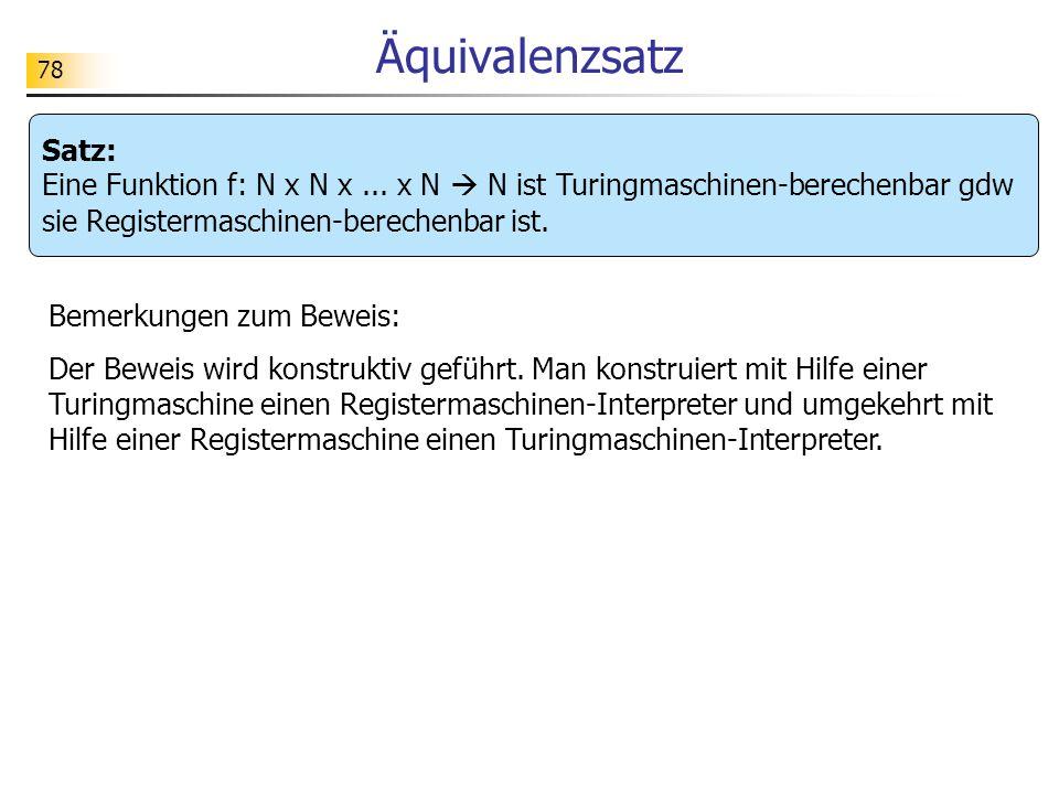 78 Äquivalenzsatz Satz: Eine Funktion f: N x N x...