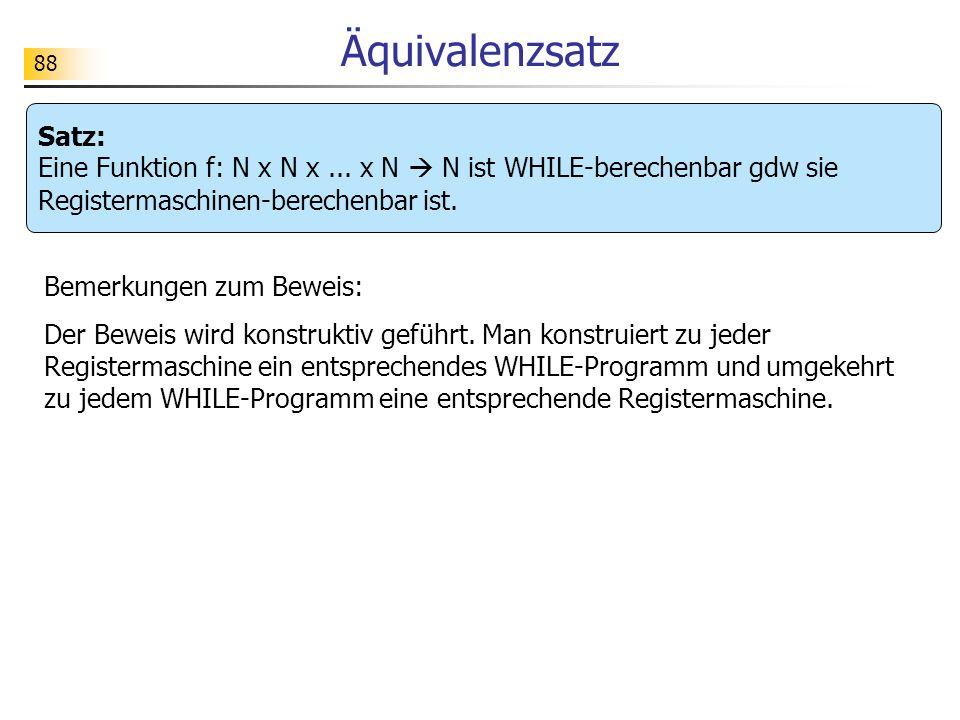 88 Äquivalenzsatz Satz: Eine Funktion f: N x N x...