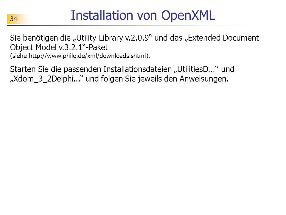 34 Installation von OpenXML Sie benötigen die Utility Library v.2.0.9 und das Extended Document Object Model v.3.2.1-Paket (siehe http://www.philo.de/