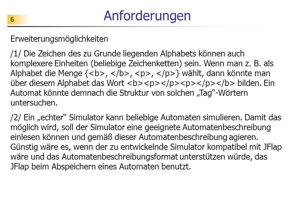 6 Anforderungen Erweiterungsmöglichkeiten /1/ Die Zeichen des zu Grunde liegenden Alphabets können auch komplexere Einheiten (beliebige Zeichenketten)