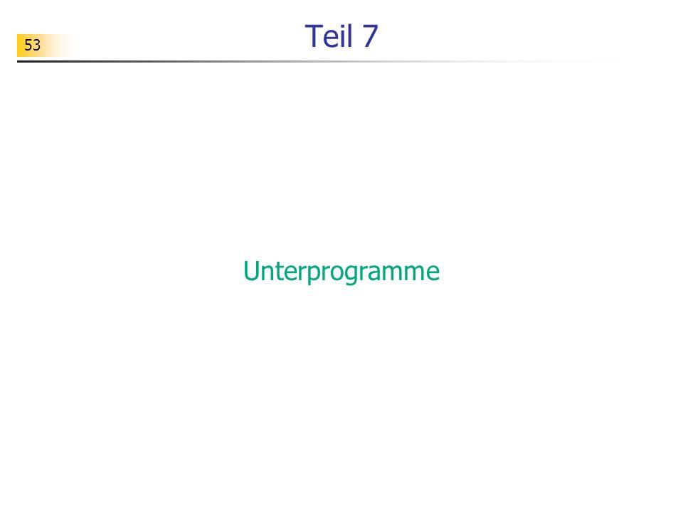 53 Teil 7 Unterprogramme
