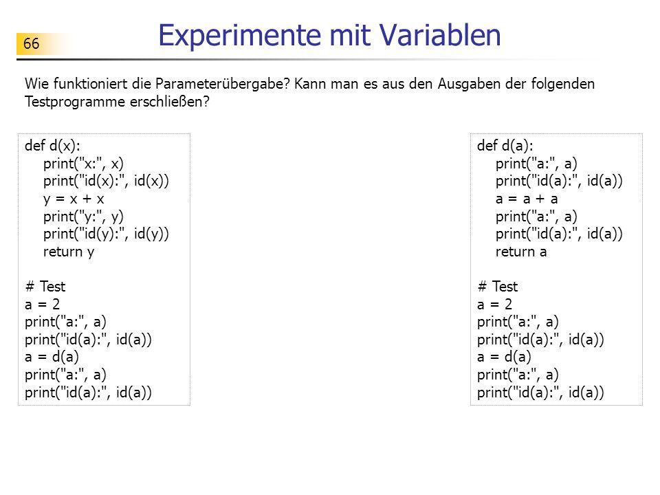 66 Experimente mit Variablen def d(x): print(