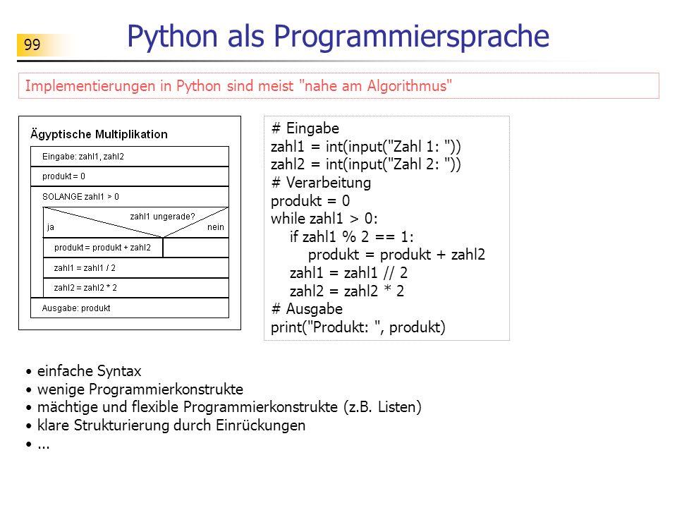 99 Python als Programmiersprache Implementierungen in Python sind meist