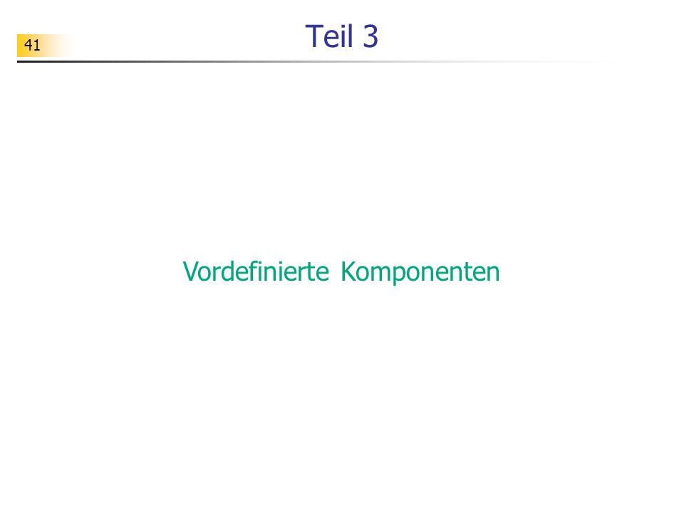 41 Teil 3 Vordefinierte Komponenten