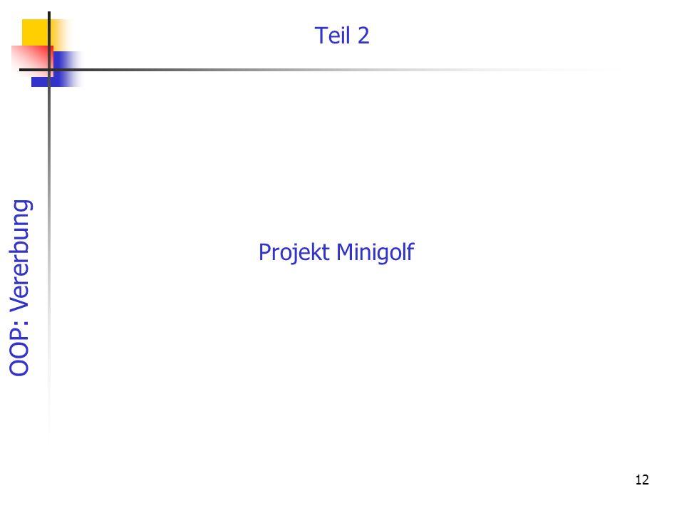 OOP: Vererbung 12 Teil 2 Projekt Minigolf