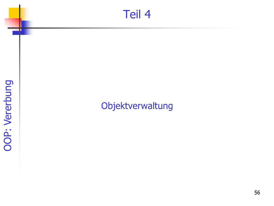 OOP: Vererbung 56 Teil 4 Objektverwaltung