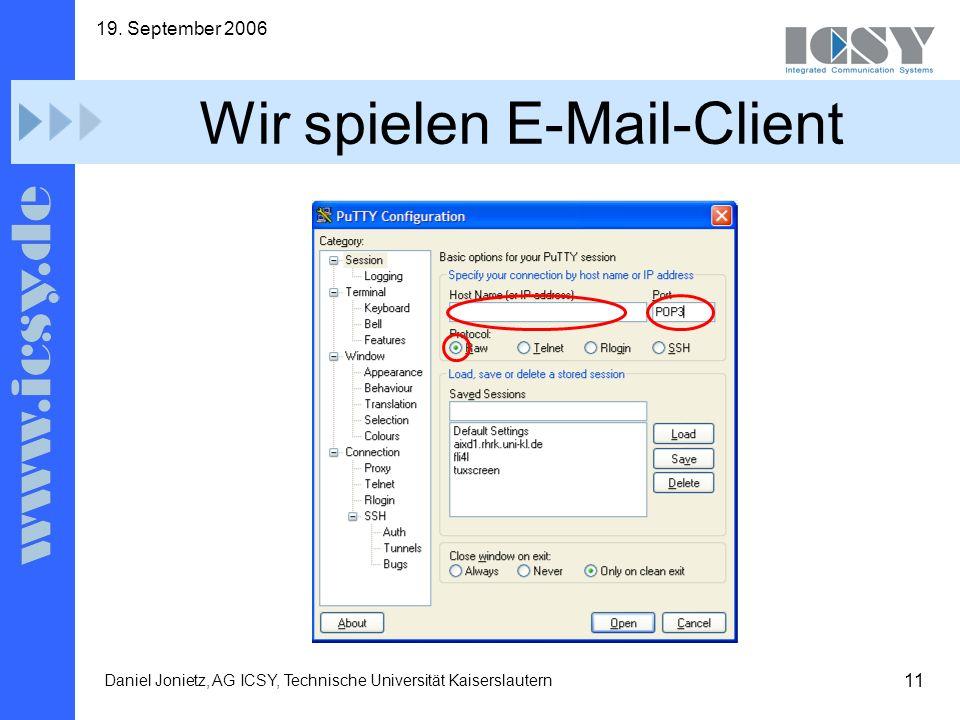 11 19. September 2006 Daniel Jonietz, AG ICSY, Technische Universität Kaiserslautern Wir spielen E-Mail-Client