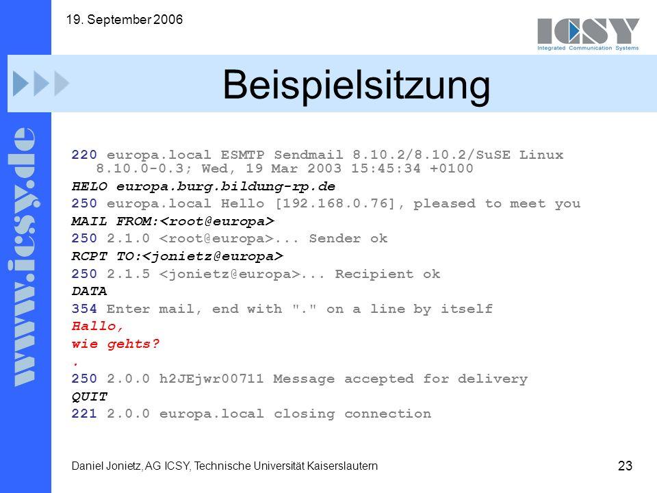 23 19. September 2006 Daniel Jonietz, AG ICSY, Technische Universität Kaiserslautern Beispielsitzung 220 europa.local ESMTP Sendmail 8.10.2/8.10.2/SuS