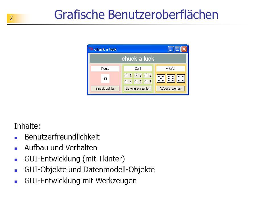 23 Anzeige von Text und Daten # -*- coding: iso-8859-1 -*- from Tkinter import * # Erzeugung des Fensters tkFenster = Tk() tkFenster.title( Test ) tkFenster.geometry( 120x110 ) # Label mit Überschrift für das Konto labelUeberschriftKonto = Label(master=tkFenster, \ text= Konto , \ background= #FFCFC9 ) labelUeberschriftKonto.place(x=10, y=10, width=100, height=20) # Label für den Kontostand labelKonto = Label(master=tkFenster) labelKonto.config(text= 100 ) labelKonto.config(background= #FFCFC9 ) labelKonto.place(x=45, y=40, width=30, height=30) # Aktivierung des Fensters tkFenster.mainloop() Label-Objekt