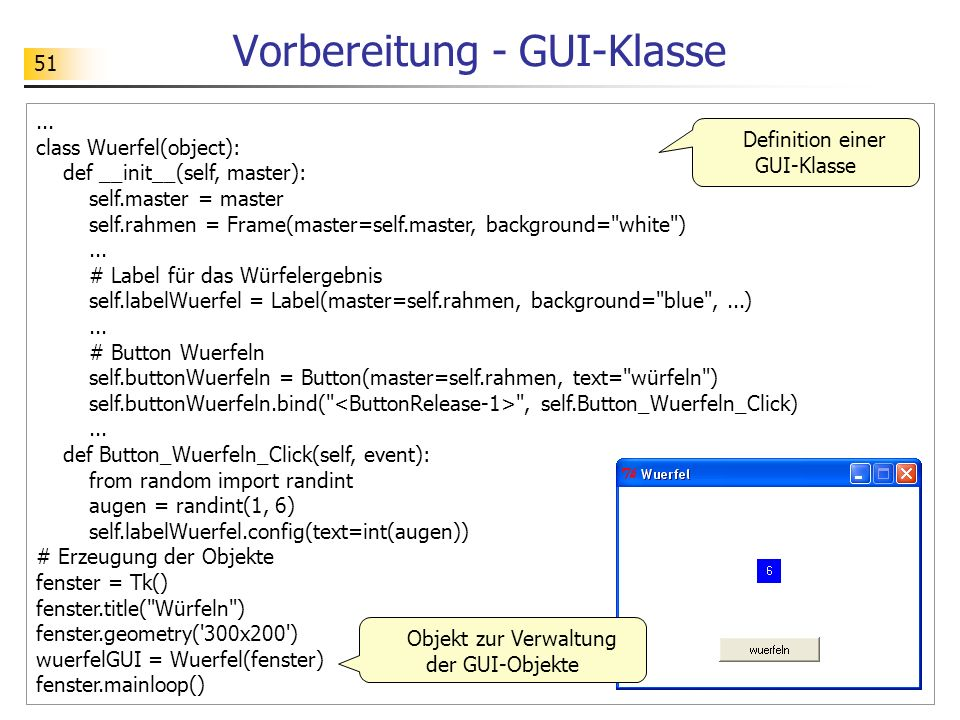 51... class Wuerfel(object): def __init__(self, master): self.master = master self.rahmen = Frame(master=self.master, background=