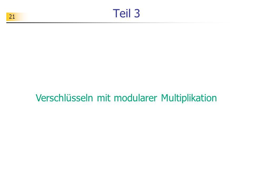 21 Teil 3 Verschlüsseln mit modularer Multiplikation