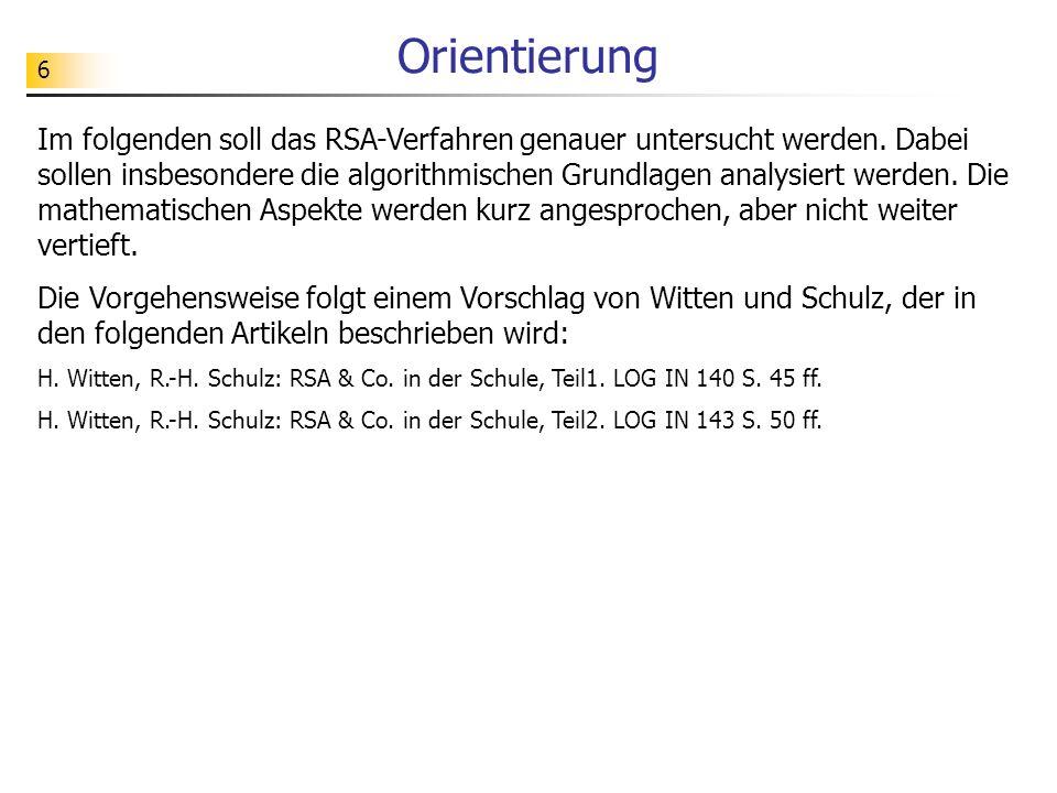 17 Additives Chiffrierverfahren Korrektheit: Die Entschlüsselung macht die Verschlüsselung rückgängig: z (z + e) % m ((z + e) % m + d) % m = (z + (e + d) % m) % m = z % m = z Verschlüsselung: öffentlicher Schlüssel (e, m) = (2102, 3000) z (z + e) % m0119#2005#1809#24 2221#1107#1010#2126 Entschlüsselung: privater Schlüssel (d, m) = (898, 3000) z (z + d) % m2221#1107#1010#2126 0119#2005#1809#24 Sicherheit: Das additive Chiffrierverfahren ist nicht sicher, da man aus dem öffentlichen Schlüssel sofort den privaten Schlüssel bestimmen kann.
