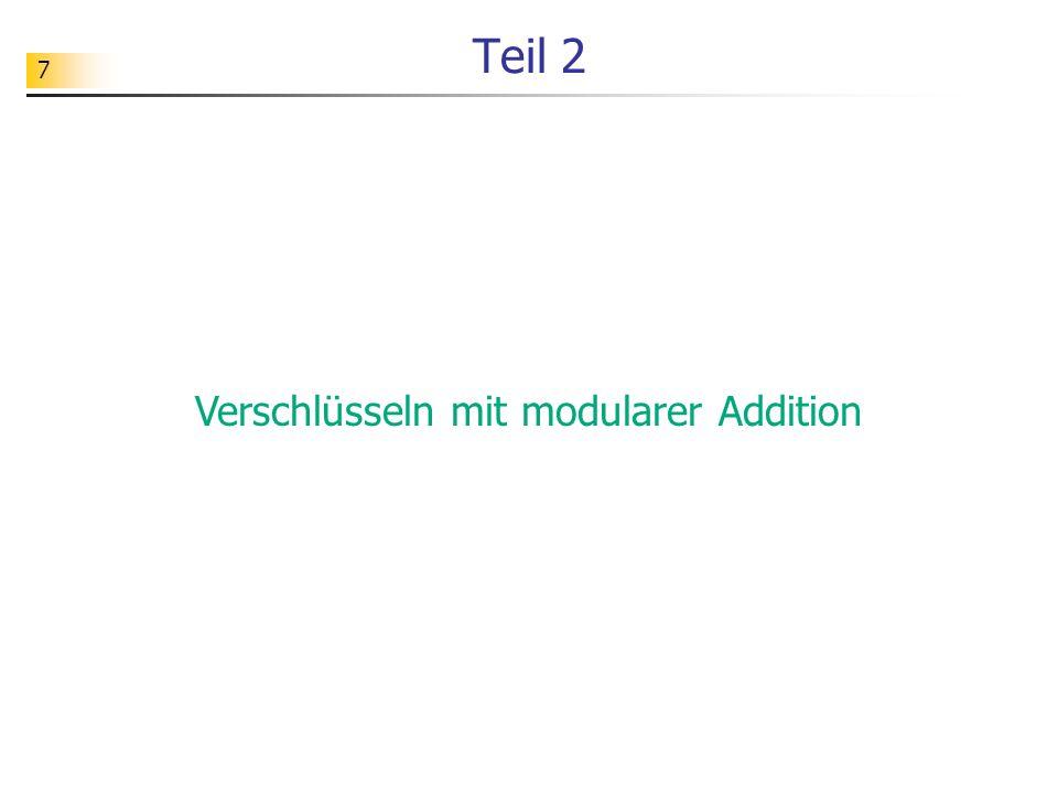 48 Verschlüsseln d.modulares Rechnen modulares Addieren Verschlüsselung mit öffentl.