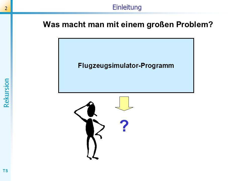 TS Rekursion 53 Fibonacci (Aufrufstruktur) Aufruf der Fibonacci-Funktion: function fib(n: integer): integer; begin if n > 2 then fib := fib(n-1) + fib(n-2) else fib := 1 end; fib(5) + fib(4) fib(4) + fib(3) fib(3)+fib(2) fib(2)+fib(1) a := fib(6) 1 2