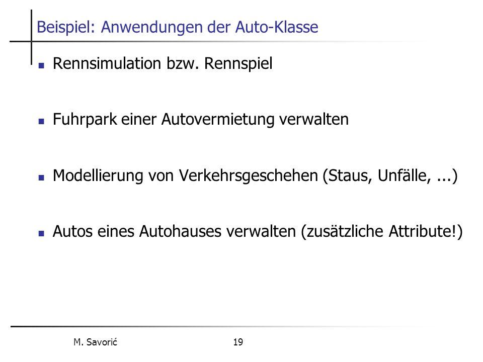 M. Savorić 19 Beispiel: Anwendungen der Auto-Klasse Rennsimulation bzw.