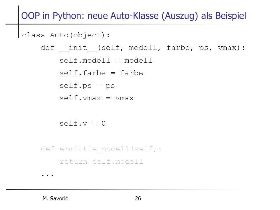 M. Savorić 26 OOP in Python: neue Auto-Klasse (Auszug) als Beispiel