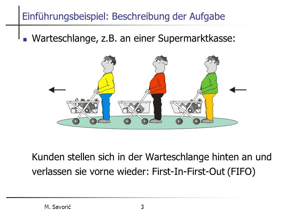 M. Savorić 3 Einführungsbeispiel: Beschreibung der Aufgabe Warteschlange, z.B.