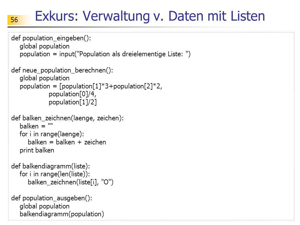 56 Exkurs: Verwaltung v. Daten mit Listen def population_eingeben(): global population population = input(