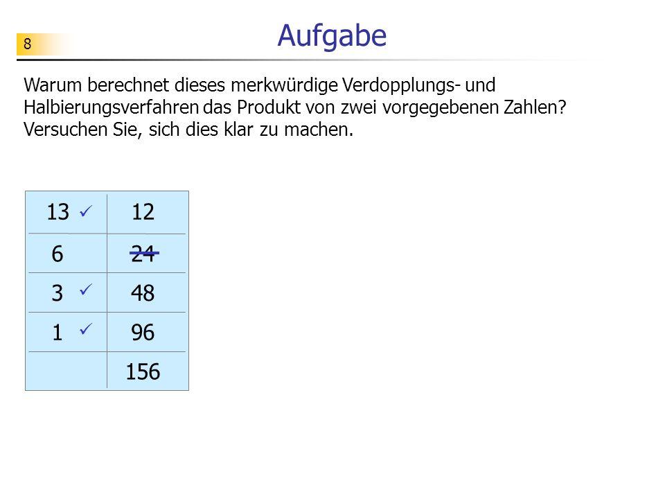 49 Aufgabe Untersuchen Sie auch das Verhalten des Algorithmus ggt - Version 3 .