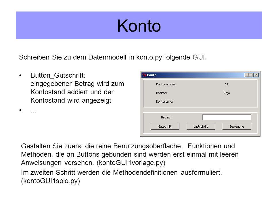 Konto Schreiben Sie zu dem Datenmodell in konto.py folgende GUI.