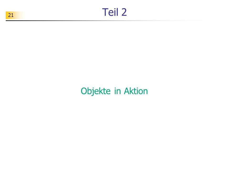 21 Teil 2 Objekte in Aktion