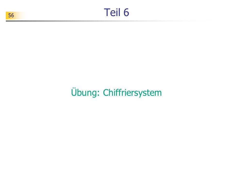 56 Teil 6 Übung: Chiffriersystem