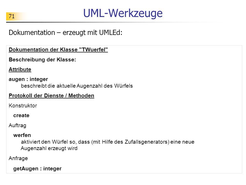 71 UML-Werkzeuge Dokumentation – erzeugt mit UMLEd: Dokumentation der Klasse