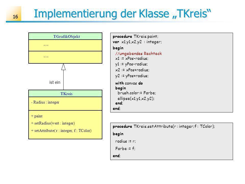 16 Implementierung der Klasse TKreis TGrafikObjekt...