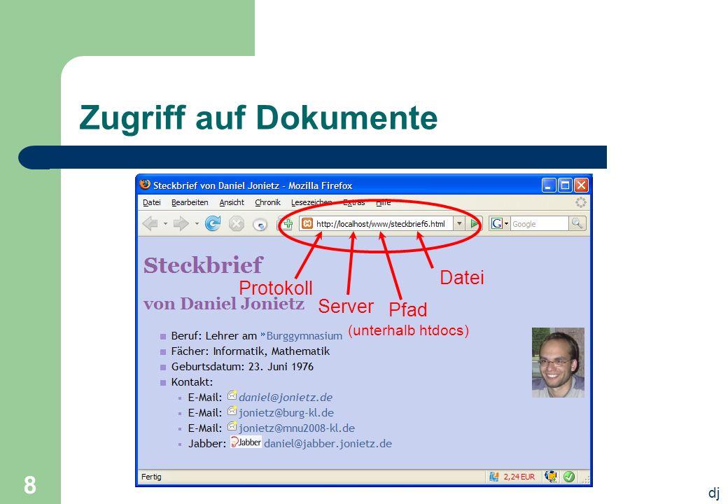 dj 8 Zugriff auf Dokumente Protokoll Server Pfad (unterhalb htdocs) Datei