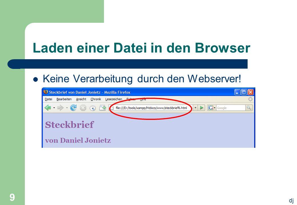 dj 9 Laden einer Datei in den Browser Keine Verarbeitung durch den Webserver!