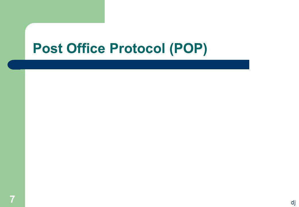 dj 7 Post Office Protocol (POP)
