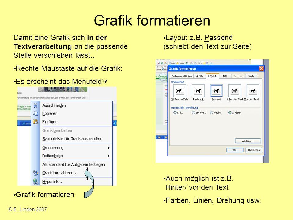 Grafik formatieren Damit eine Grafik sich in der Textverarbeitung an die passende Stelle verschieben lässt..