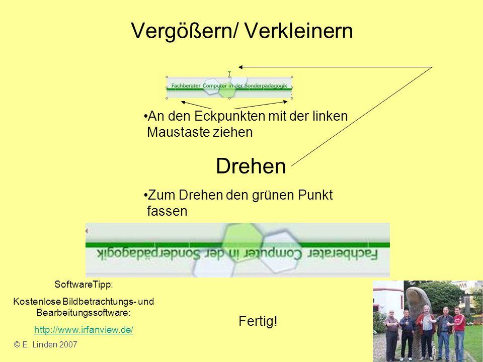 Vergößern/ Verkleinern An den Eckpunkten mit der linken Maustaste ziehen Drehen Zum Drehen den grünen Punkt fassen Fertig.