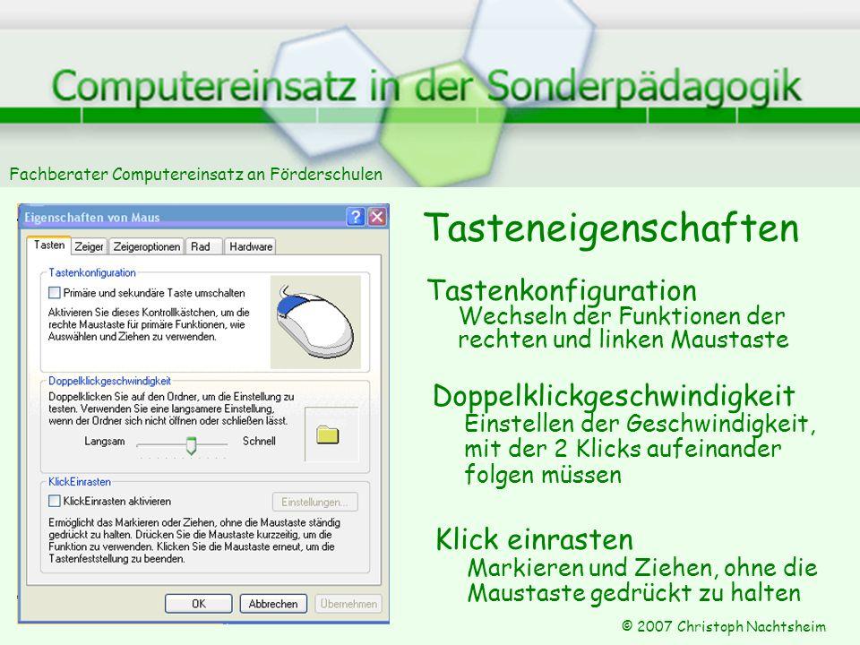 Fachberater Computereinsatz an Förderschulen © 2007 Christoph Nachtsheim Tasteneigenschaften Tastenkonfiguration Wechseln der Funktionen der rechten u