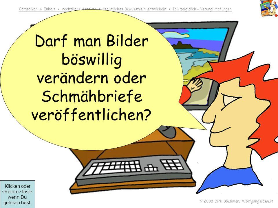 Comedison Inhalt rechtliche Aspekte rechtliches Bewusstsein entwickeln Ich zeig dich - Verunglimpfungen © 2008 Dirk Boehmer, Wolfgang Bossert Compa –