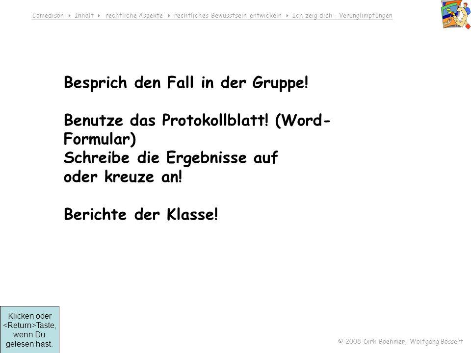 Comedison Inhalt rechtliche Aspekte rechtliches Bewusstsein entwickeln Ich zeig dich - Verunglimpfungen © 2008 Dirk Boehmer, Wolfgang Bossert Besprich