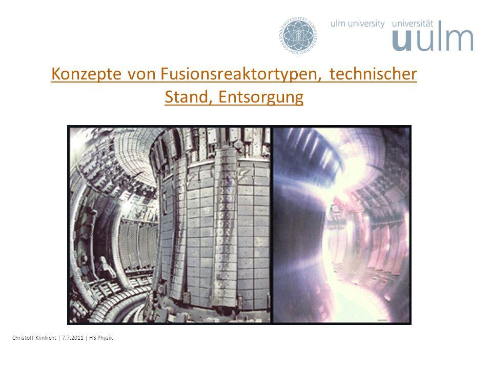 Inhalt Tokamak (ITER) Zielsetzung Aufbau Fusionskraftwerk Stellarator (Wendelstein 7-X) Ziele Charakteristika Verlauf der Fusionsexperimente Abfall / Entsorgung Quellen / Diskussion