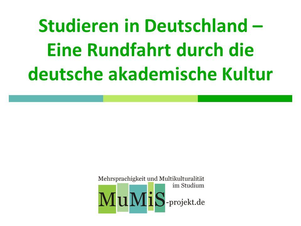 Eine Rundfahrt durch die deutsche akademische Kultur Ihre Reiseführer: Reiselänge: Stunden 2
