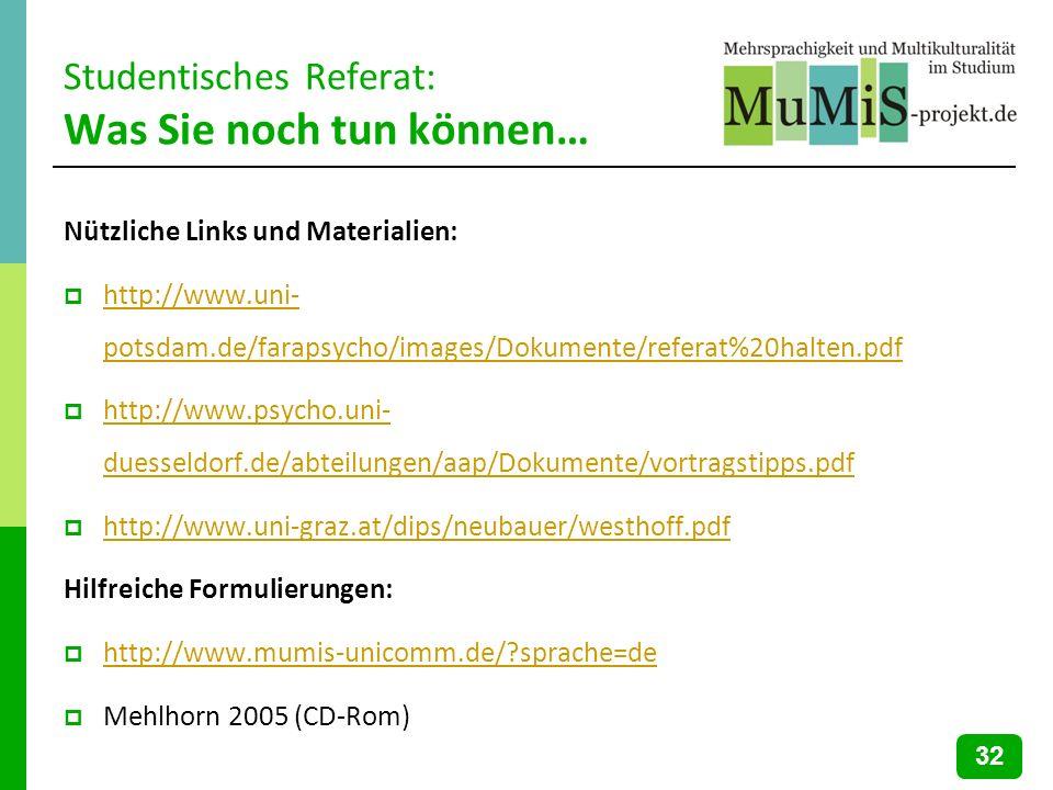 Studentisches Referat: Was Sie noch tun können… Nützliche Links und Materialien: http://www.uni- potsdam.de/farapsycho/images/Dokumente/referat%20halt