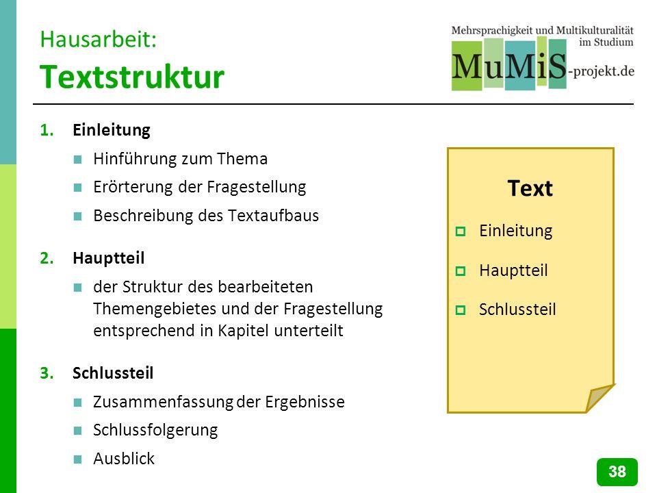 Hausarbeit: Textstruktur 1.Einleitung Hinführung zum Thema Erörterung der Fragestellung Beschreibung des Textaufbaus 2.Hauptteil der Struktur des bear