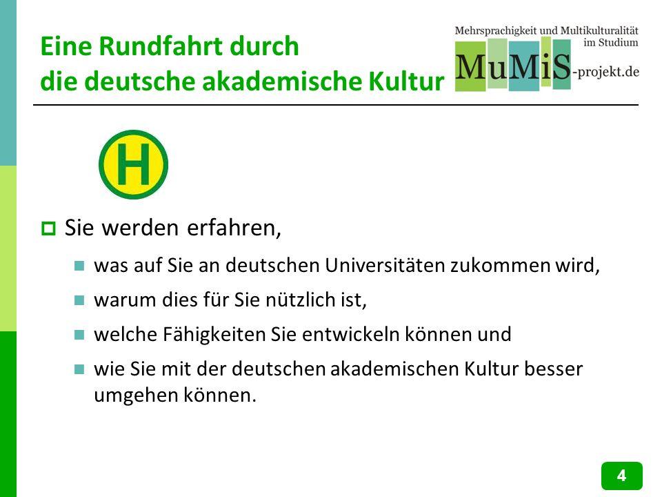 Eine Rundfahrt durch die deutsche akademische Kultur Sie werden erfahren, was auf Sie an deutschen Universitäten zukommen wird, warum dies für Sie nüt