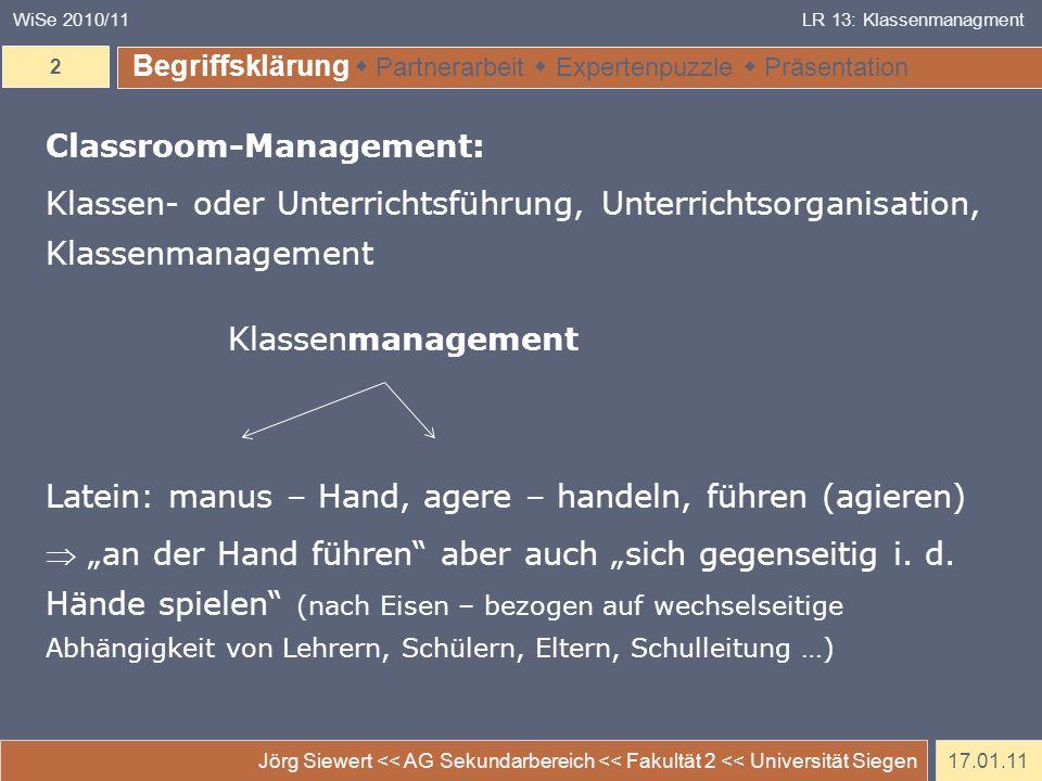17.01.11 Jörg Siewert << AG Sekundarbereich << Fakultät 2 << Universität Siegen 2 WiSe 2010/11LR 13: Klassenmanagment Begriffsklärung Partnerarbeit Ex