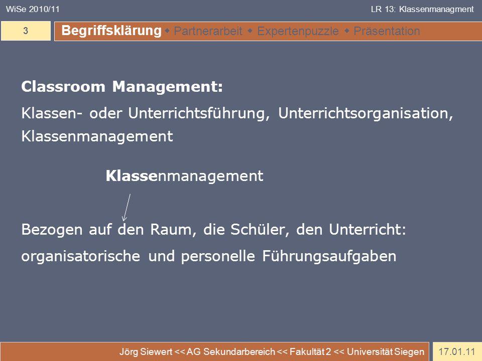 17.01.11 Jörg Siewert << AG Sekundarbereich << Fakultät 2 << Universität Siegen 3 WiSe 2010/11LR 13: Klassenmanagment Begriffsklärung Partnerarbeit Ex