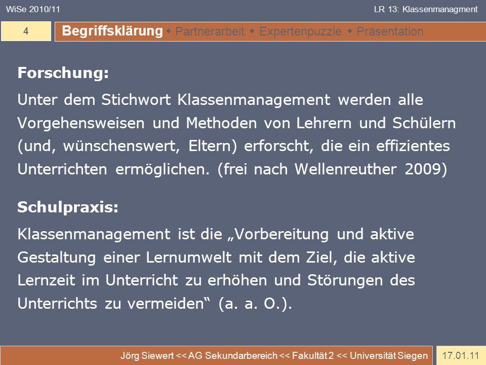 17.01.11 Jörg Siewert << AG Sekundarbereich << Fakultät 2 << Universität Siegen 4 WiSe 2010/11LR 13: Klassenmanagment Begriffsklärung Partnerarbeit Ex