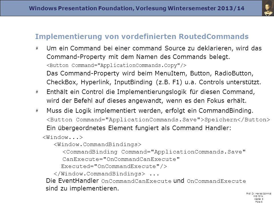 Windows Presentation Foundation, Vorlesung Wintersemester 2013/14 Prof. Dr. Herrad Schmidt WS 13/14 Kapitel 8 Folie 6 Implementierung von vordefiniert