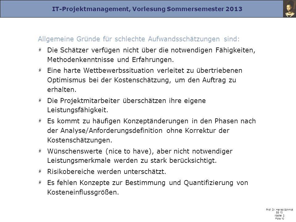 IT-Projektmanagement, Vorlesung Sommersemester 2013 Prof. Dr. Herrad Schmidt SS 13 Kapitel 2 Folie 10 Allgemeine Gründe für schlechte Aufwandsschätzun